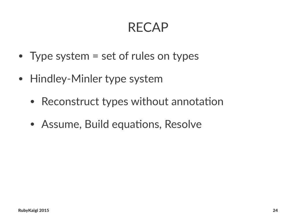 RECAP • Type system = set of rules on types • H...