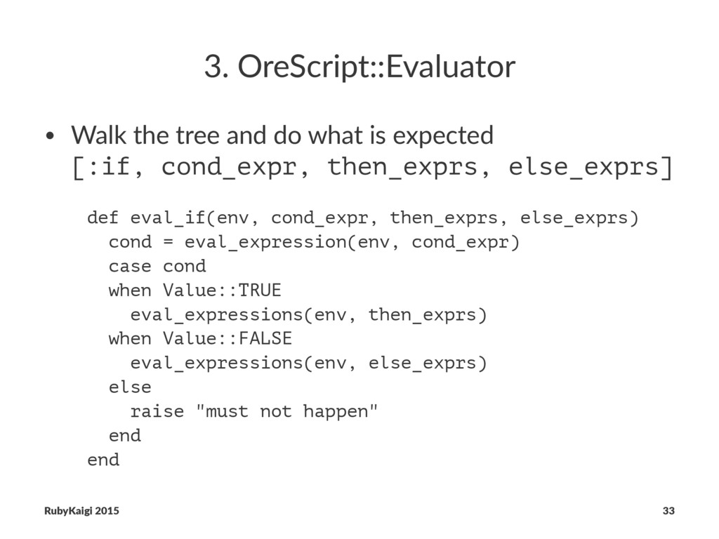 3. OreScript::Evaluator • Walk the tree and do ...