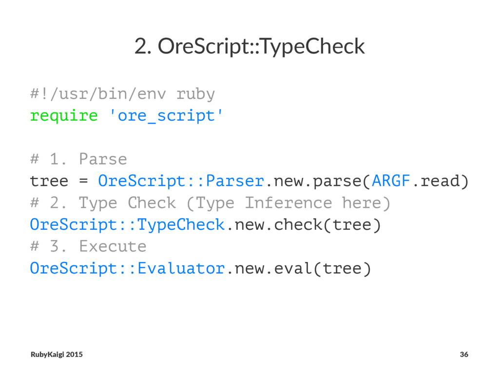 2. OreScript::TypeCheck #!/usr/bin/env ruby req...