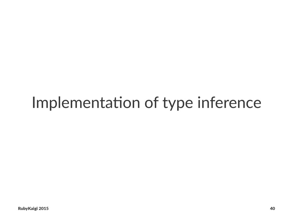Implementa)on of type inference RubyKaigi 2015 ...