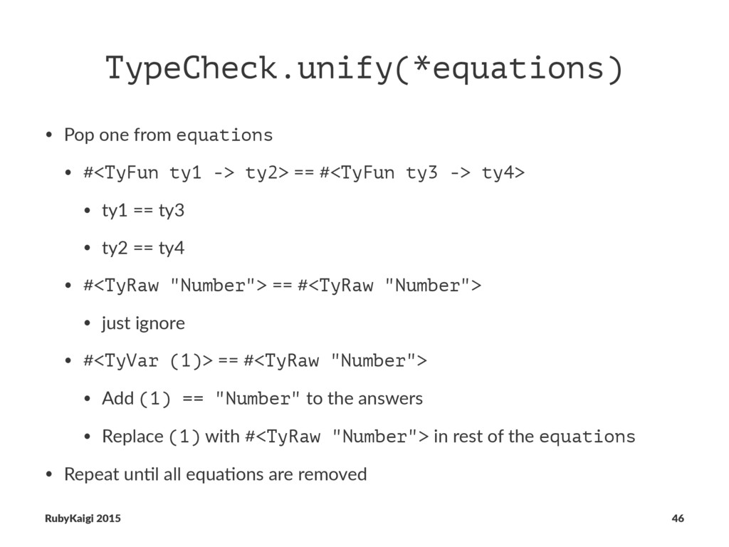 TypeCheck.unify(*equations) • Pop one from equa...