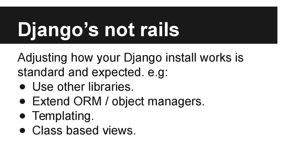 Django's not rails Adjusting how your Django in...