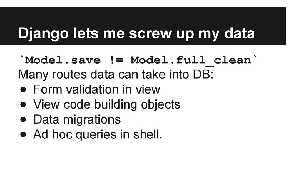 Django lets me screw up my data `Model.save != ...