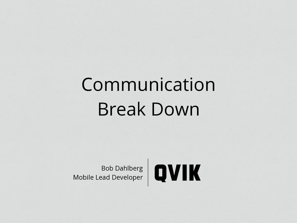 Communication Break Down Bob Dahlberg Mobile Le...