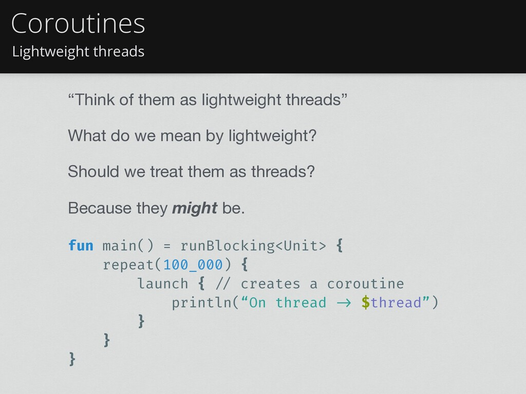 "Lightweight threads Coroutines ""Think of them a..."