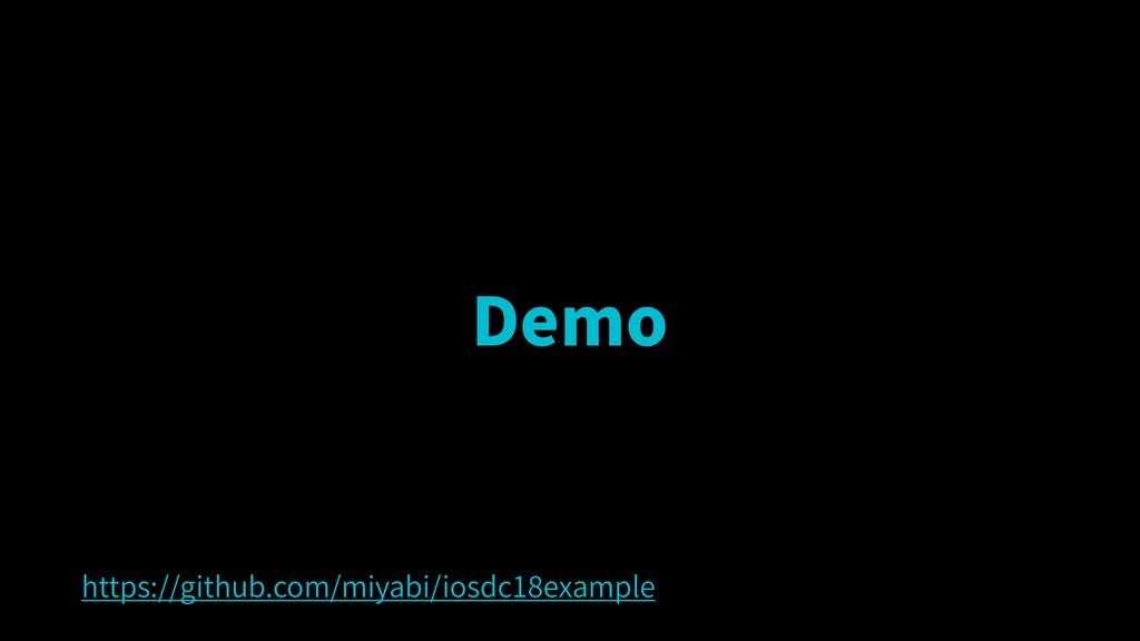 Demo https://github.com/miyabi/iosdc18example