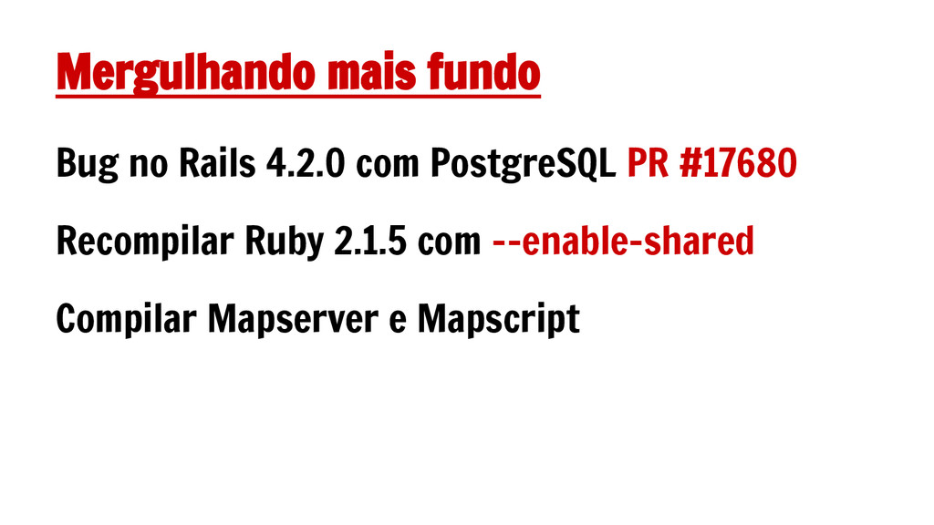Mergulhando mais fundo Bug no Rails 4.2.0 com P...