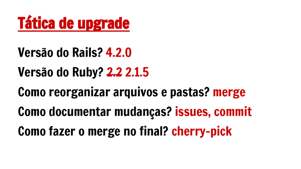 Tática de upgrade Versão do Rails? 4.2.0 Versão...