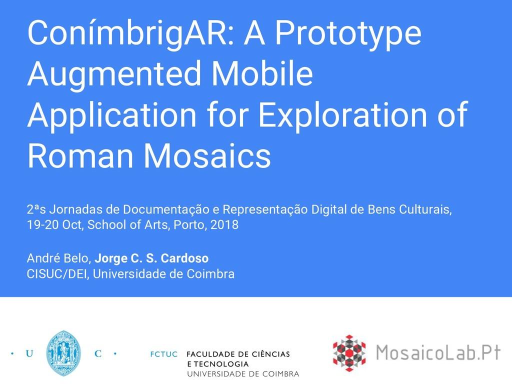 ConímbrigAR: A Prototype Augmented Mobile Appli...