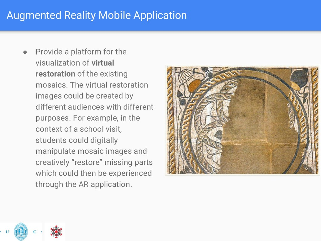 Augmented Reality Mobile Application ● Provide ...