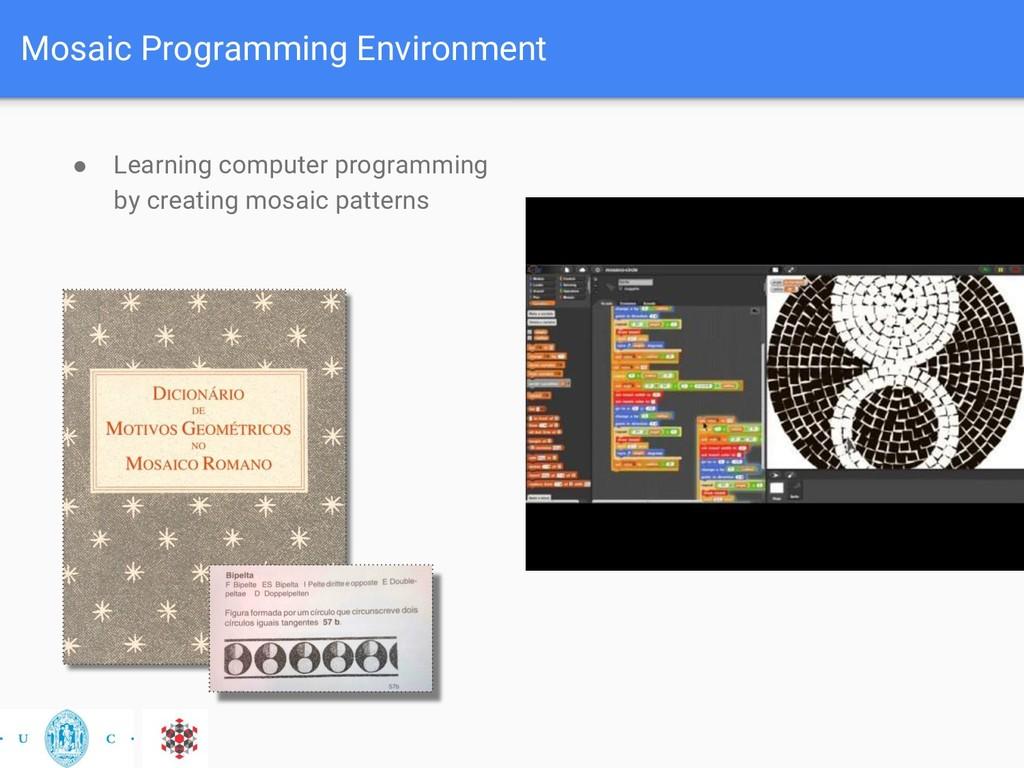 Mosaic Programming Environment ● Learning compu...