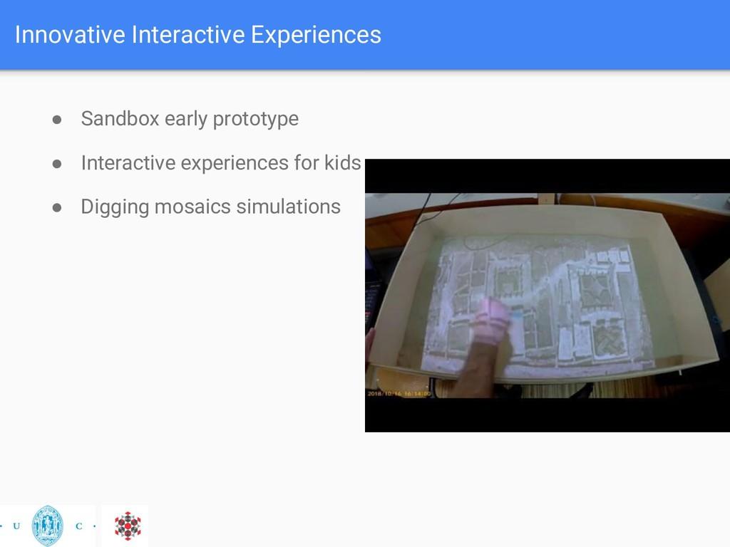 Innovative Interactive Experiences ● Sandbox ea...