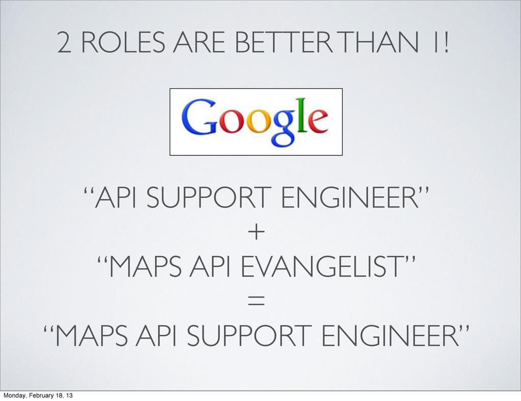"""API SUPPORT ENGINEER"" + ""MAPS API EVANGELIST"" ..."
