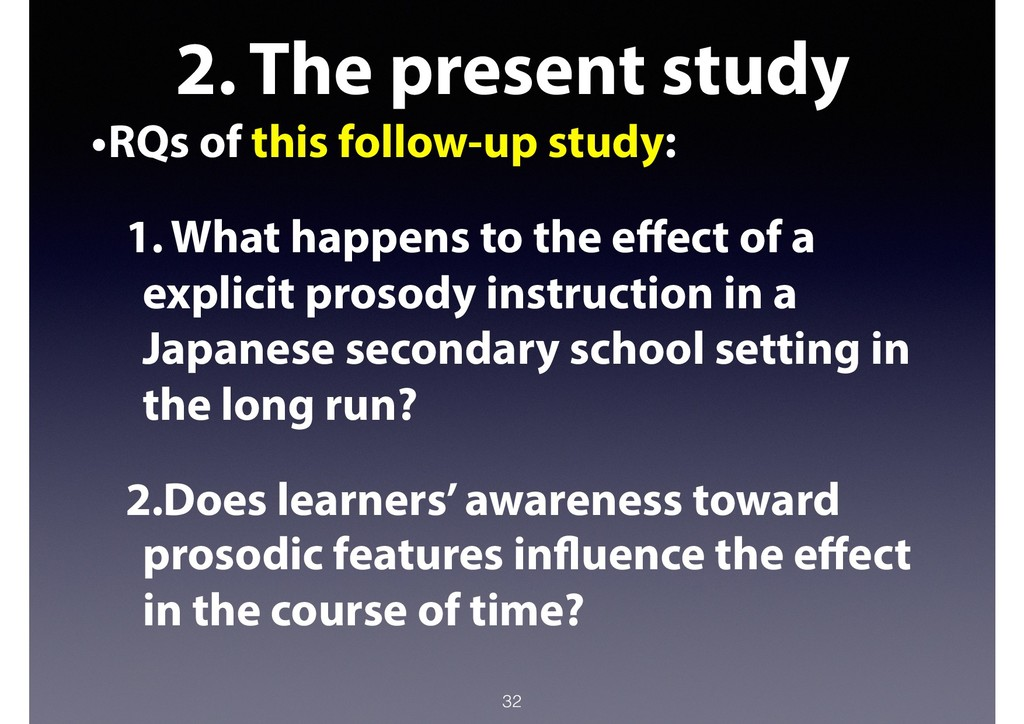 2. The present study •RQs of this follow-up stu...