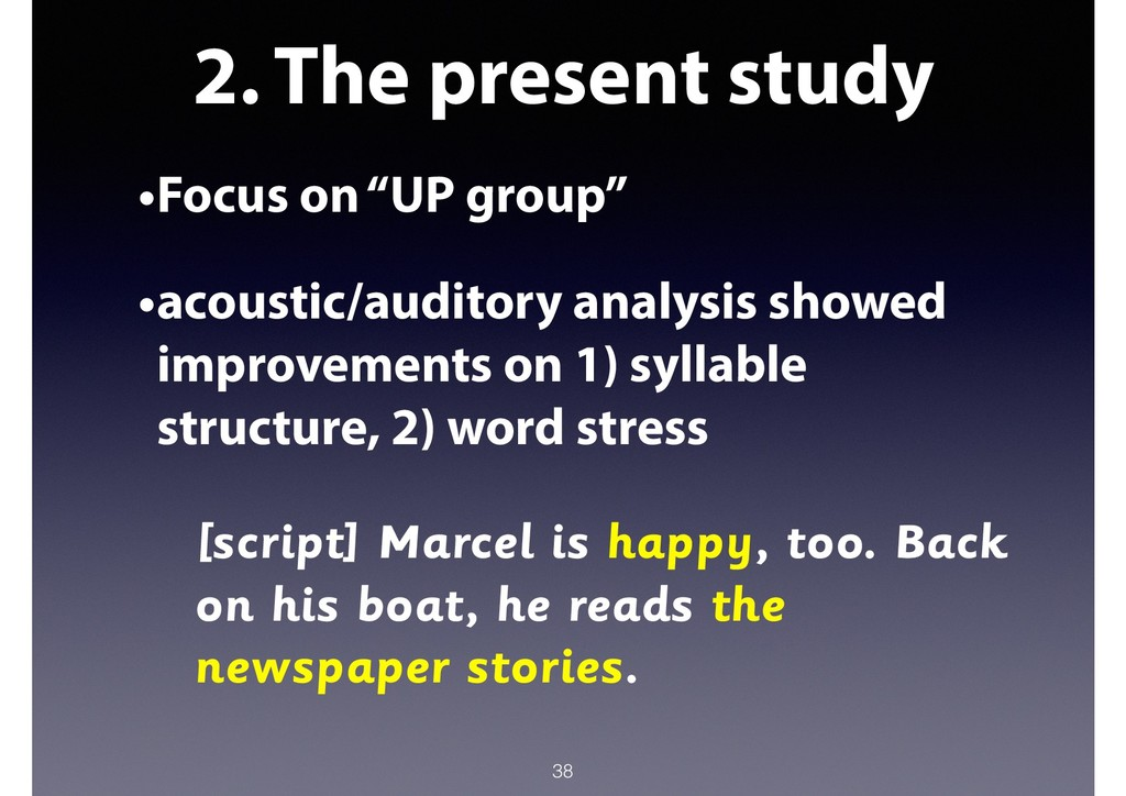 """2. The present study •Focus on """"UP group"""" •acou..."""
