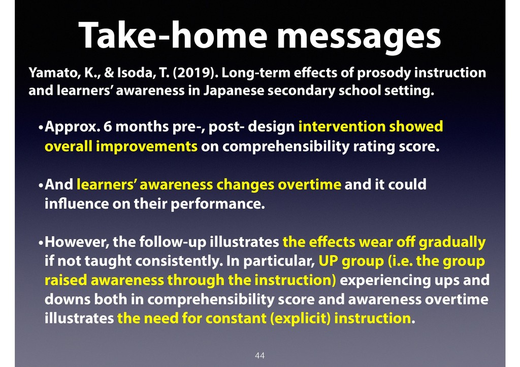44 Take-home messages Yamato, K., & Isoda, T. (...