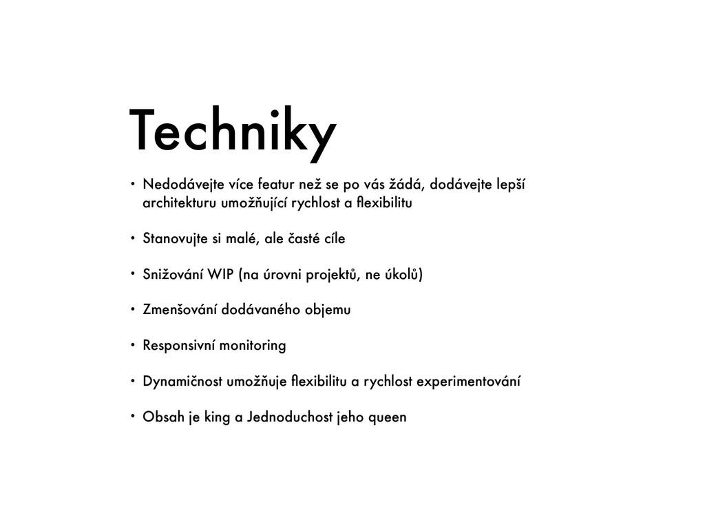 Techniky • Nedodávejte více featur než se po vá...