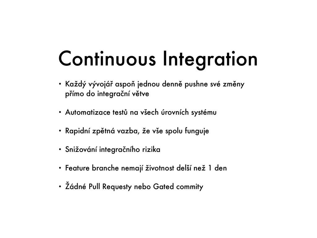 Continuous Integration • Každý vývojář aspoň je...