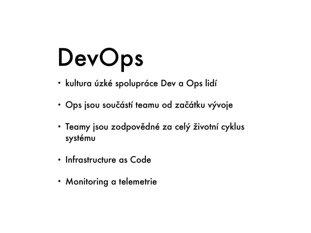 DevOps • kultura úzké spolupráce Dev a Ops lidí...
