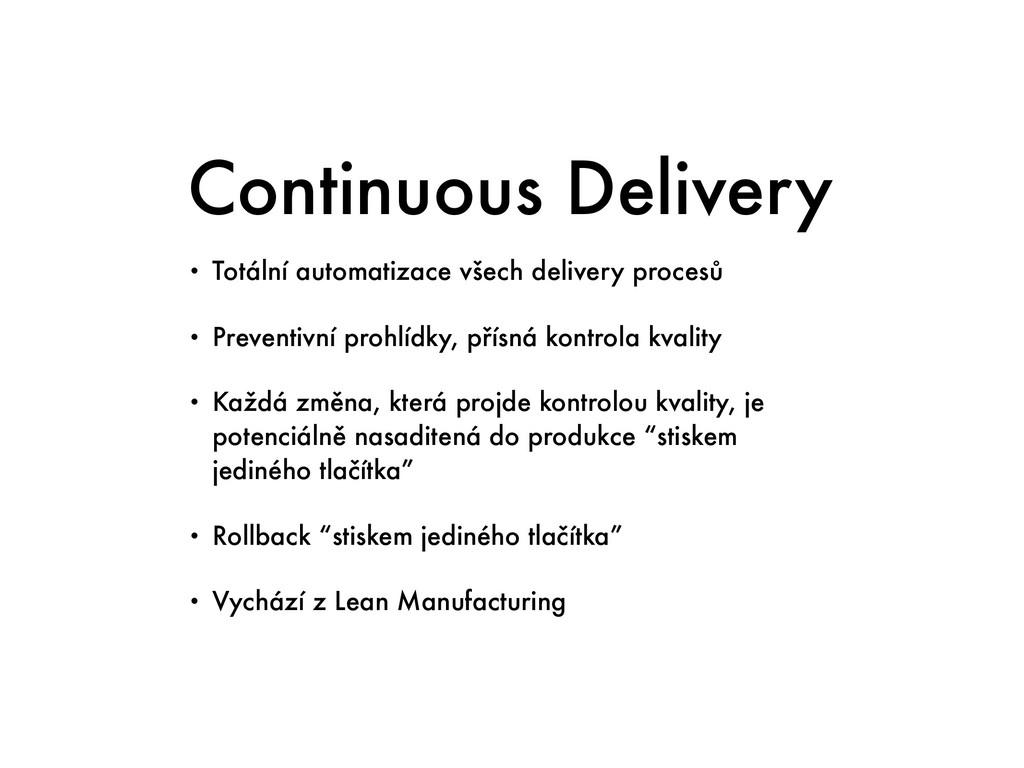 Continuous Delivery • Totální automatizace všec...