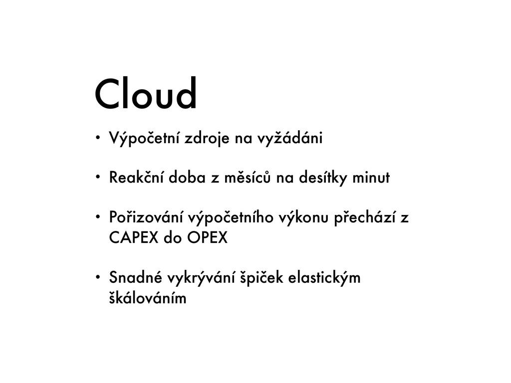 Cloud • Výpočetní zdroje na vyžádáni • Reakční ...