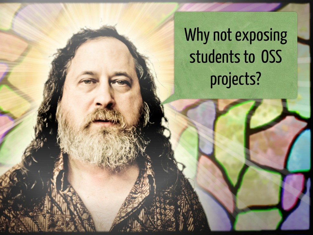 Why not exposing students to OSS projects?