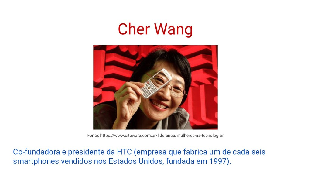 Cher Wang Co-fundadora e presidente da HTC (emp...