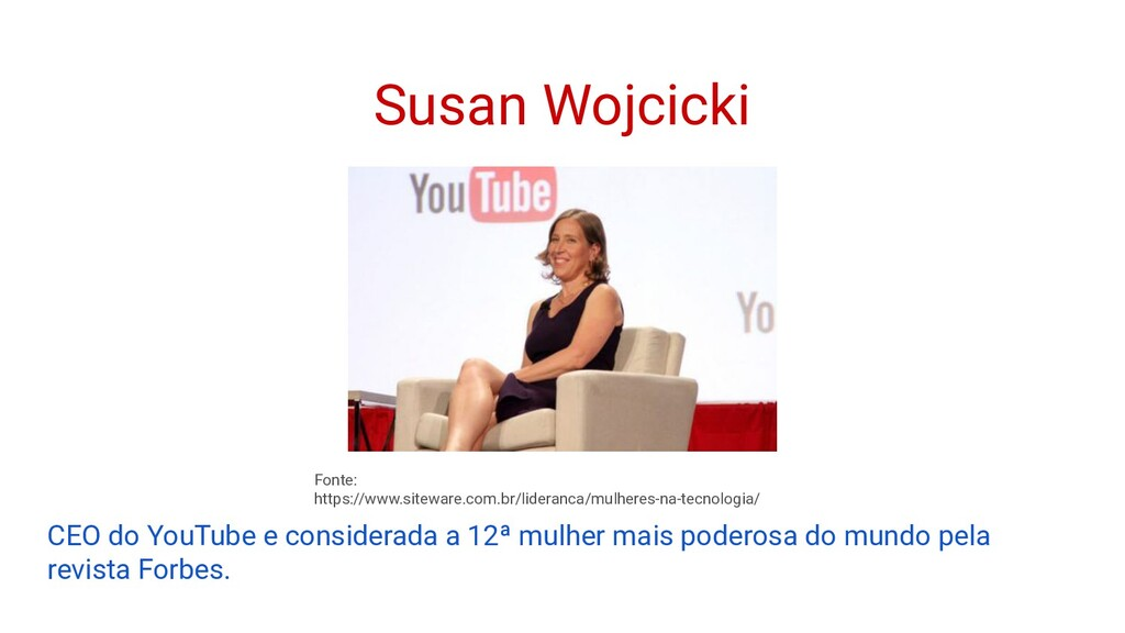 Susan Wojcicki CEO do YouTube e considerada a 1...
