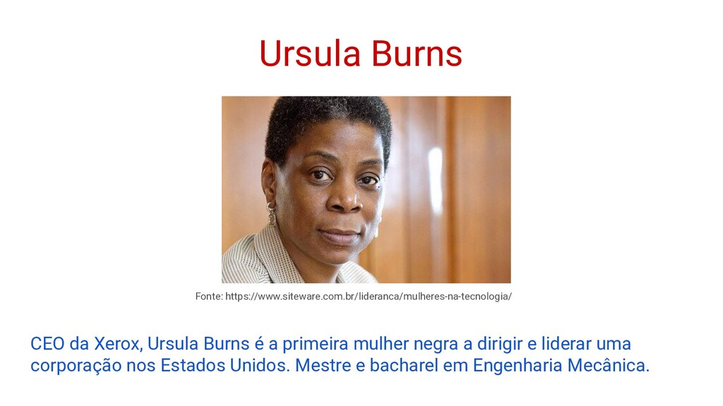 Ursula Burns CEO da Xerox, Ursula Burns é a pri...