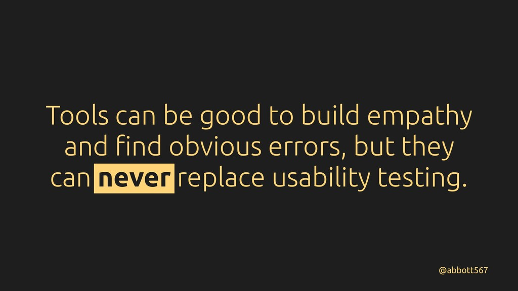 Tools can be good to build empathy and find obvi...