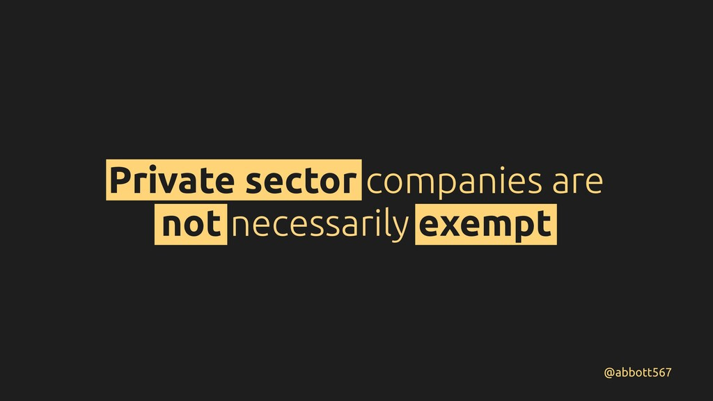 Private sector companies are not necessarily ex...