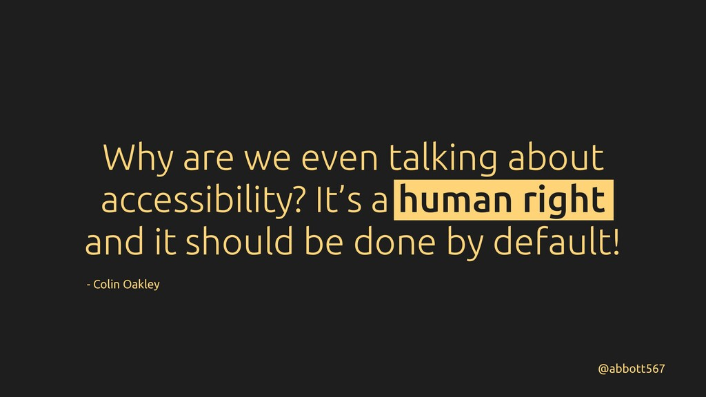 Why are we even talking about accessibility? It...
