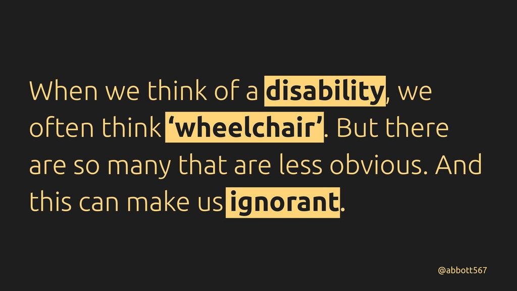 When we think of a disability, we often think '...