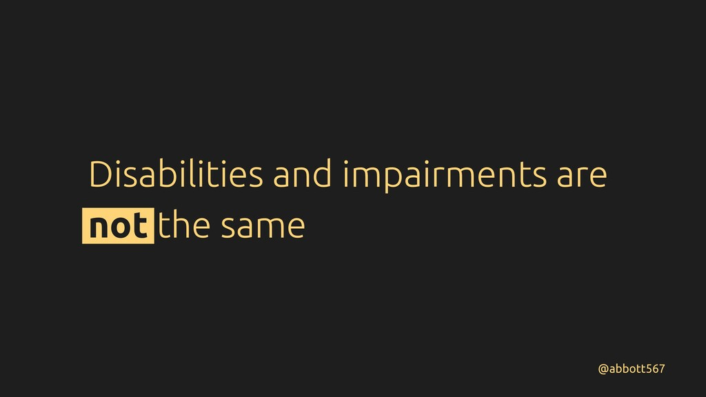 @abbott567 Disabilities and impairments are not...