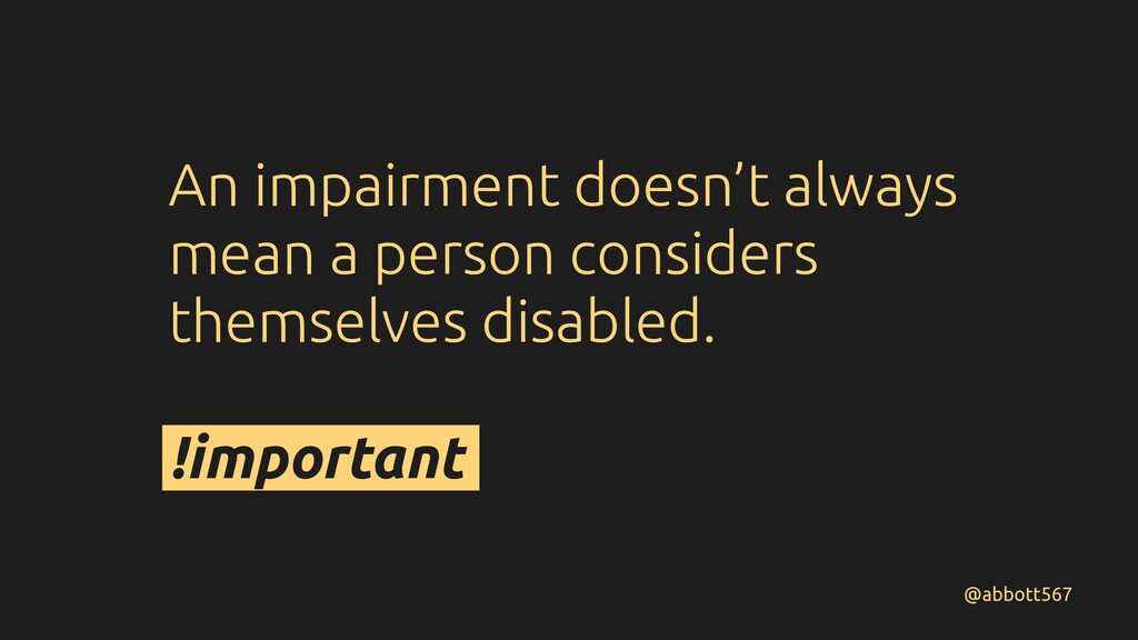An impairment doesn't always mean a person cons...