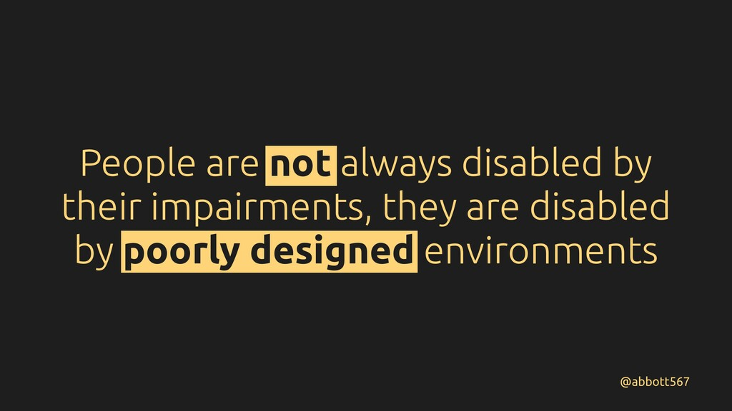 People are not always disabled by their impairm...