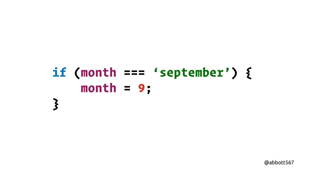 @abbott567 if (month === 'september') { month =...