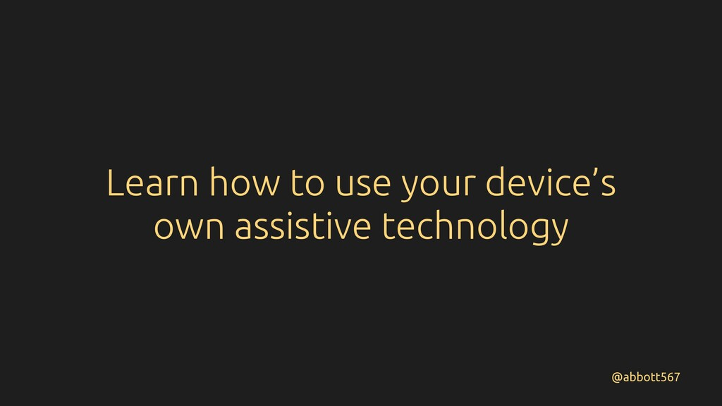 Learn how to use your device's own assistive te...