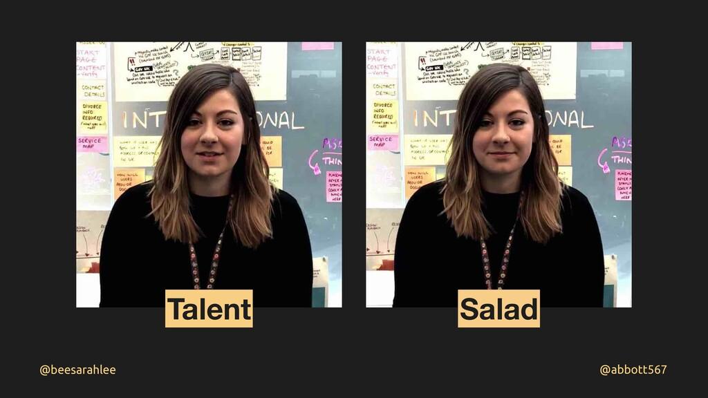 @abbott567 @beesarahlee Talent Salad