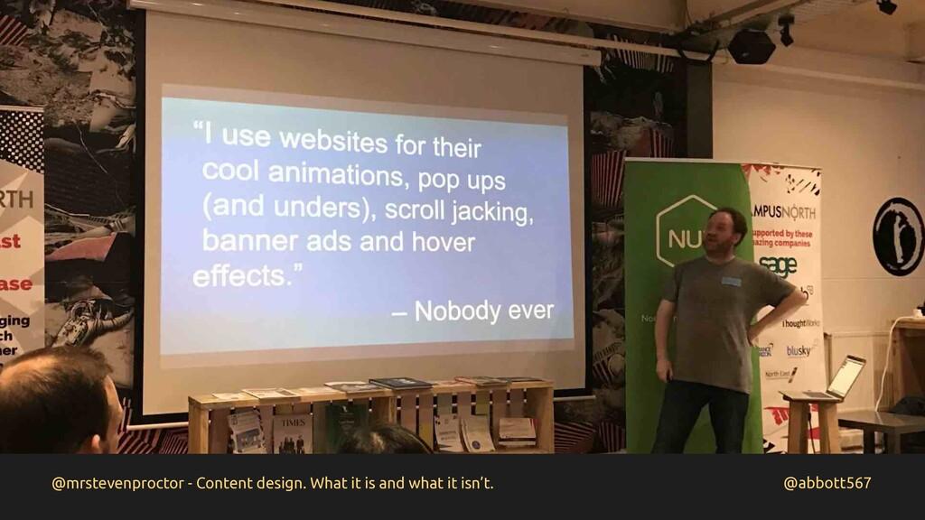 @abbott567 @mrstevenproctor - Content design. W...