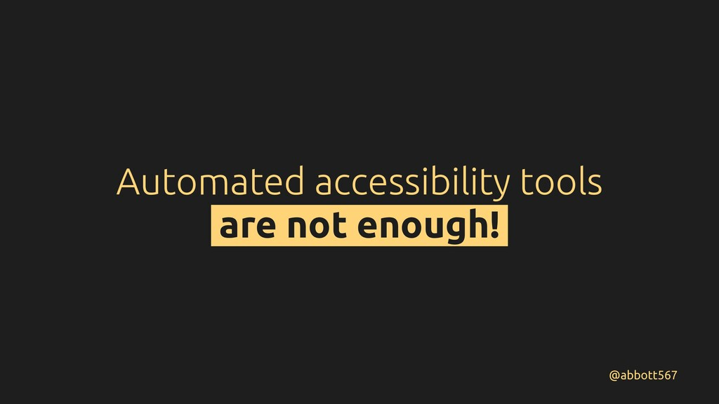 Automated accessibility tools are not enough! @...
