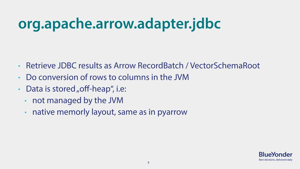 8 org.apache.arrow.adapter.jdbc • Retrieve JDBC...