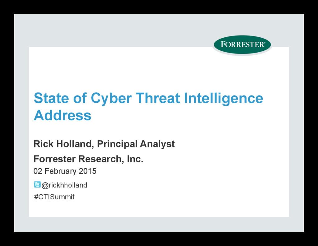 State of Cyber Threat Intelligence Address Rick...