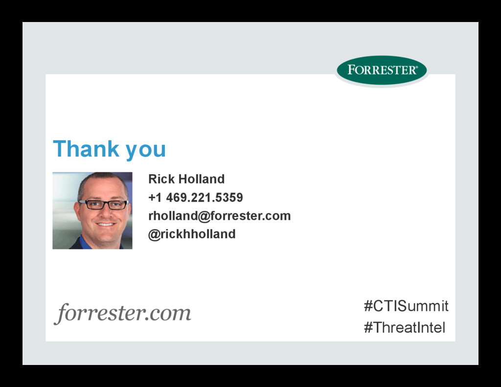 Thank you Rick Holland +1 469.221.5359 rholland...