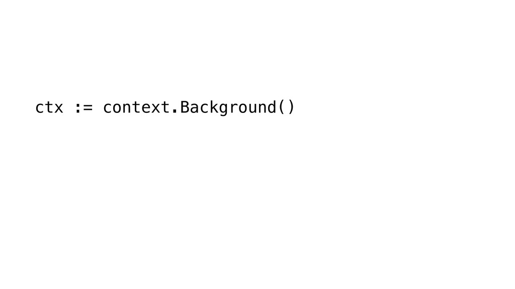 ctx := context.Background()
