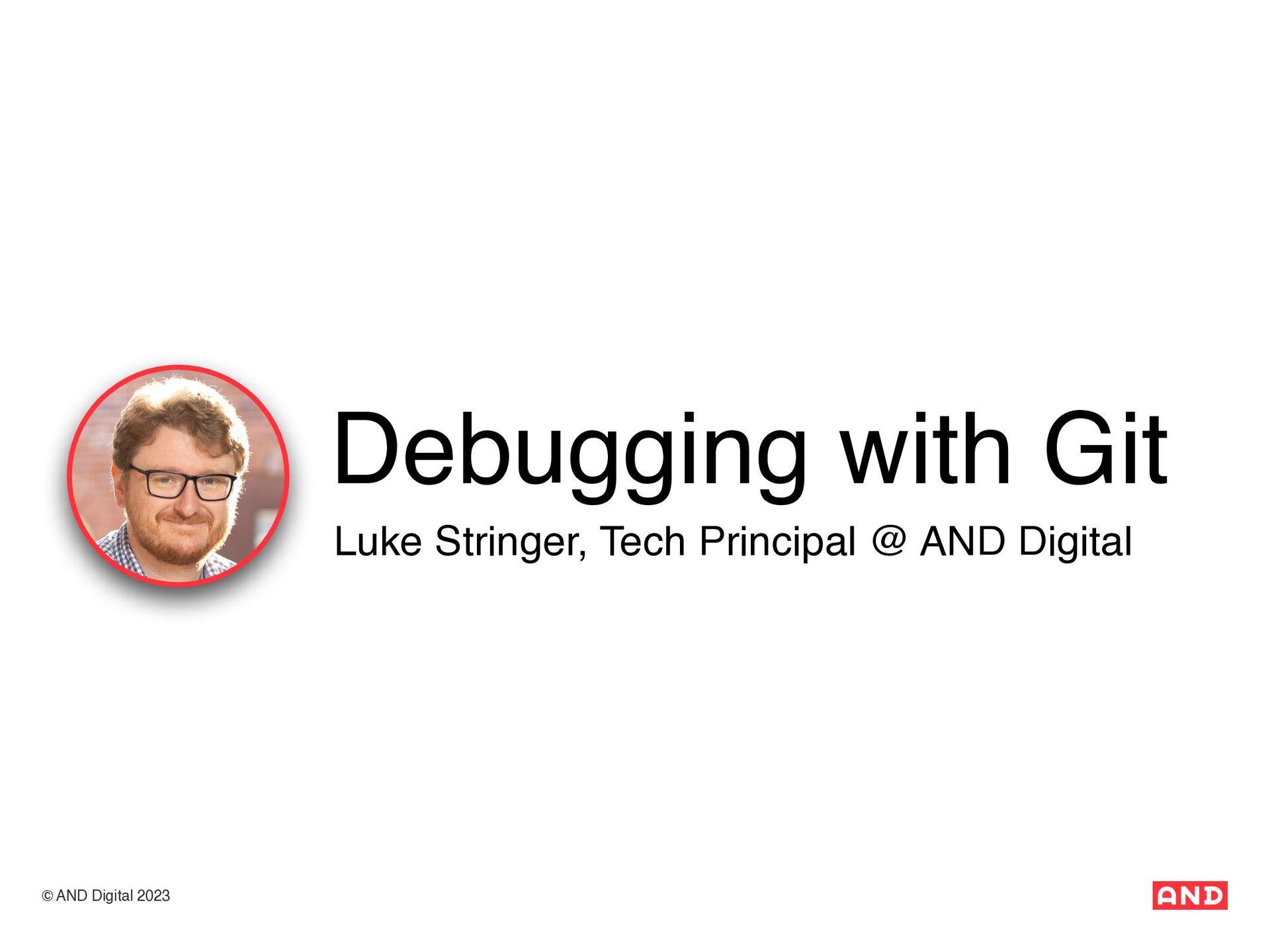 Luke Stringer - @lukestringer90 Debugging with ...