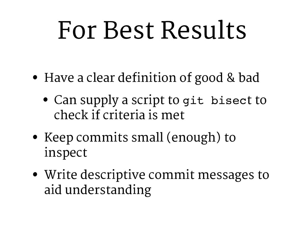For Best Results • Have a clear definition of g...