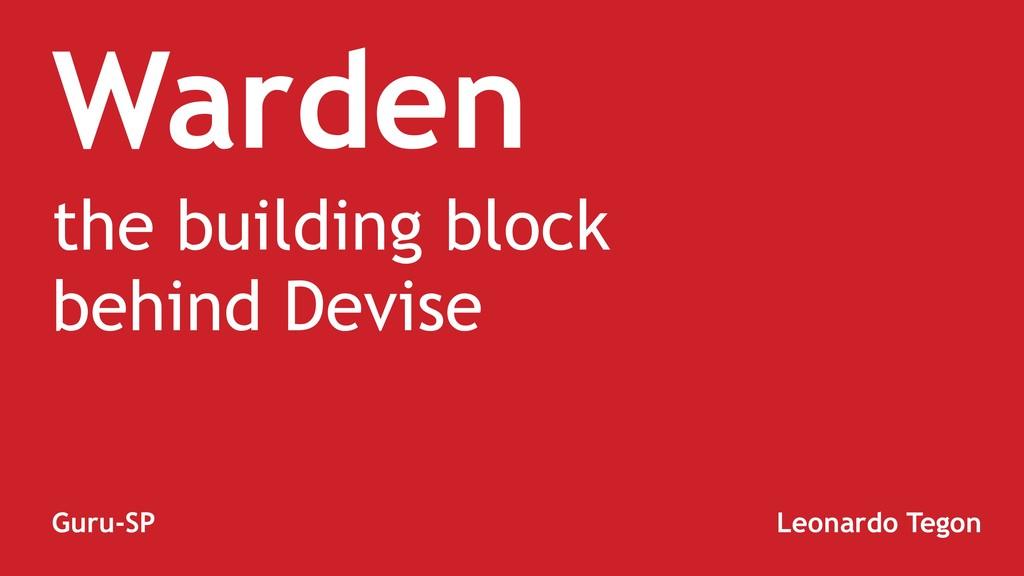 Warden the building block behind Devise Guru-SP...