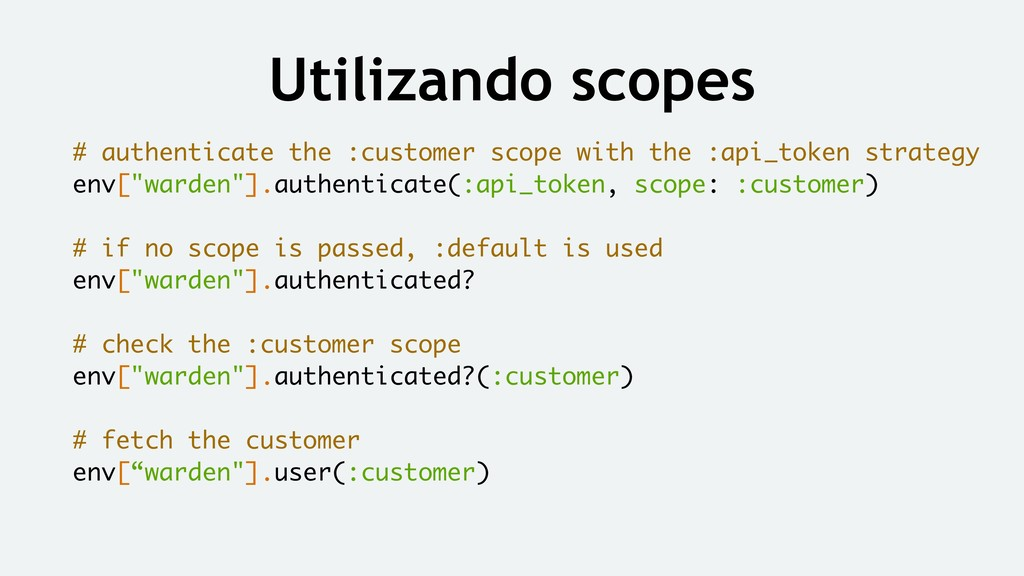 # authenticate the :customer scope with the :ap...