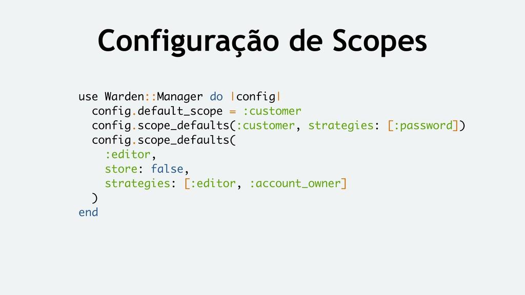 Configuração de Scopes use Warden::Manager do |...